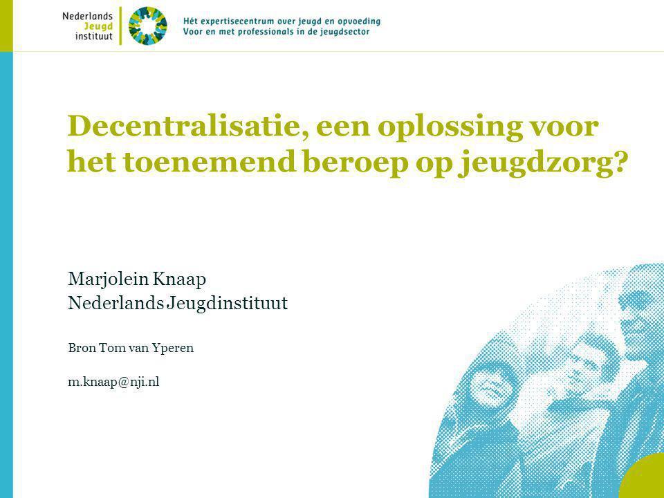 Decentralisatie, een oplossing voor het toenemend beroep op jeugdzorg
