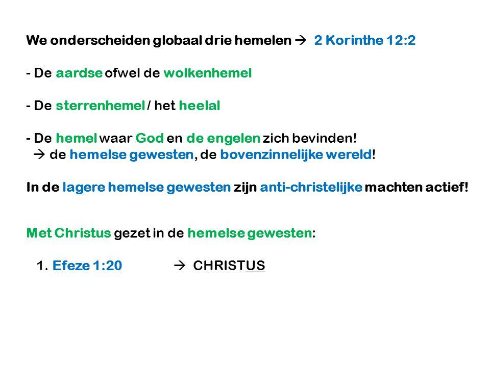 We onderscheiden globaal drie hemelen  2 Korinthe 12:2