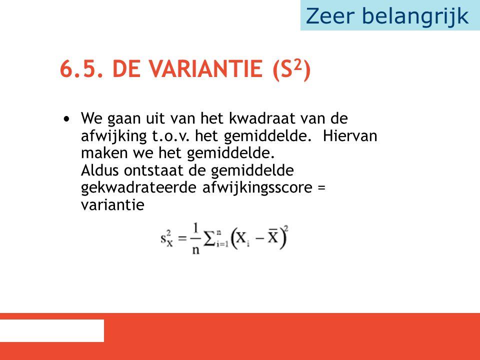 6.5. De variantie (s2) Zeer belangrijk