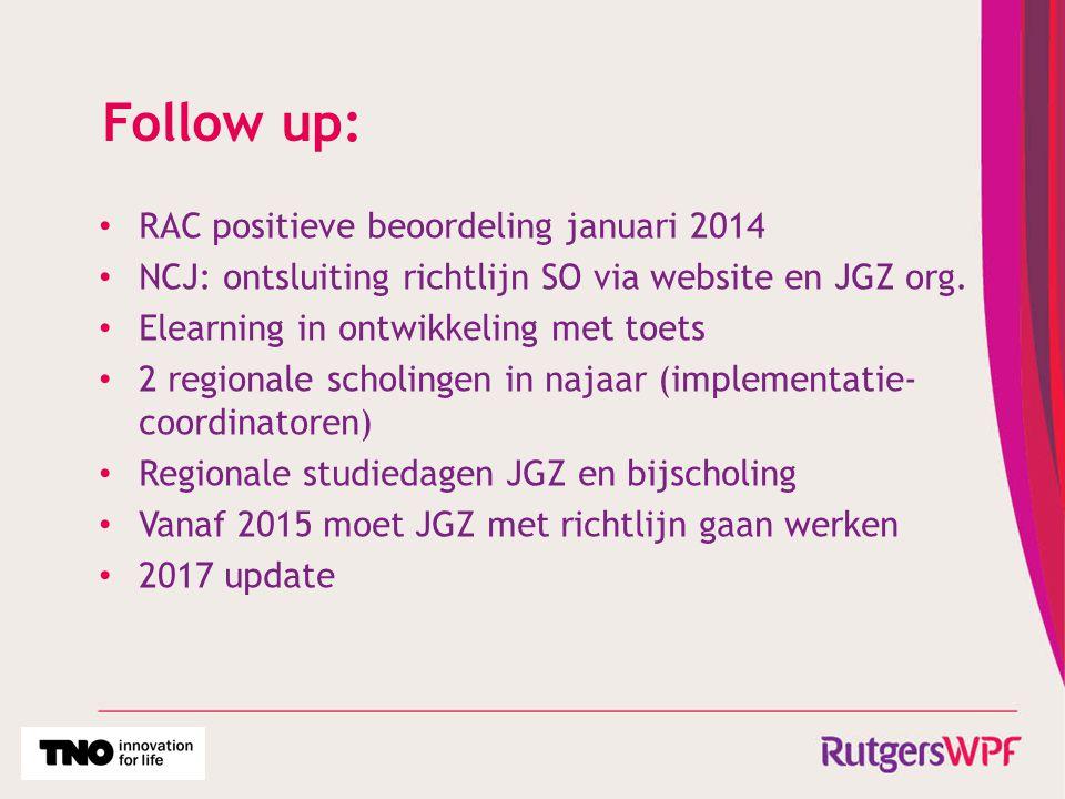 Follow up: RAC positieve beoordeling januari 2014