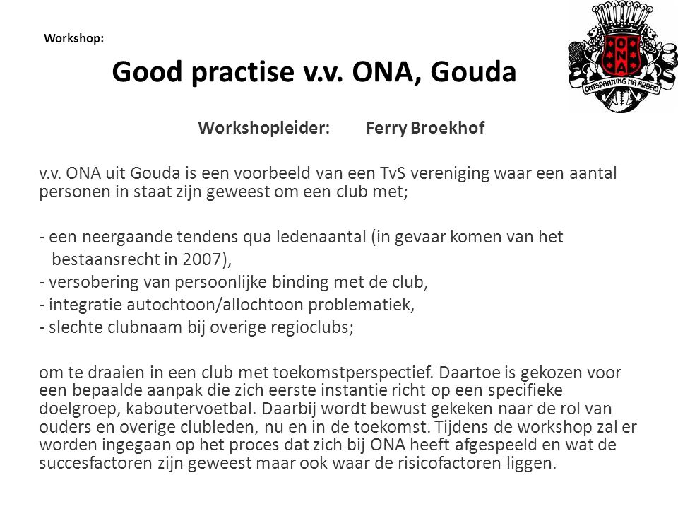 Workshop: Good practise v.v. ONA, Gouda