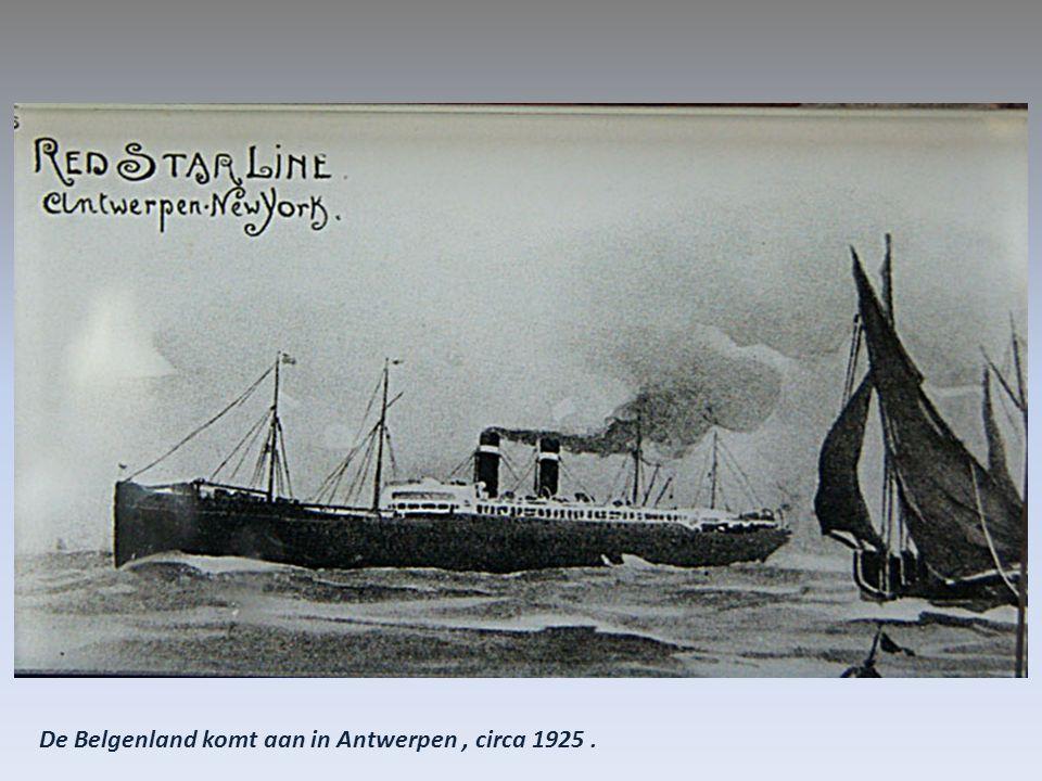 De Belgenland komt aan in Antwerpen , circa 1925 .