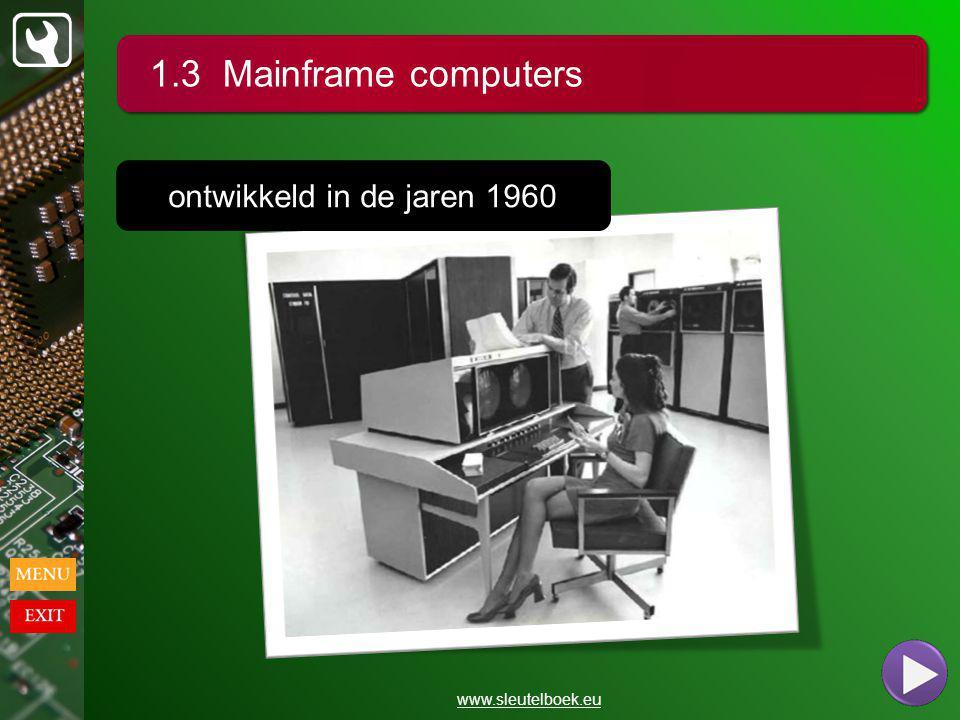 1.3 Mainframe computers ontwikkeld in de jaren 1960 www.sleutelboek.eu