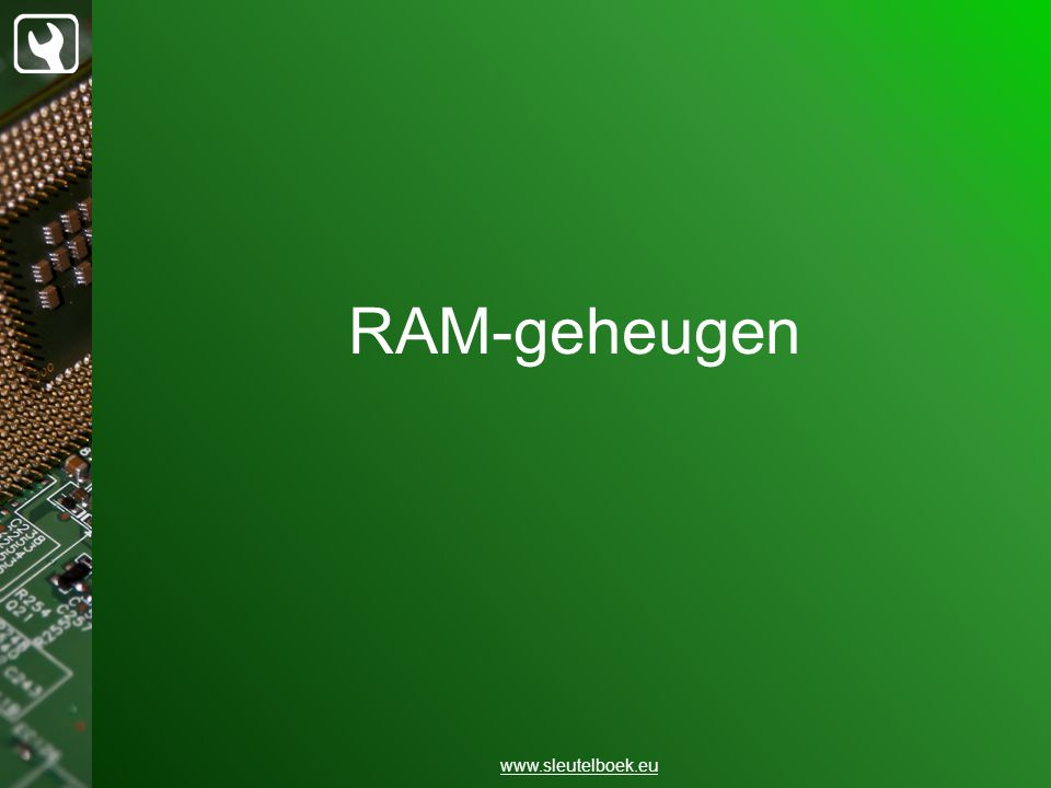 RAM-geheugen www.sleutelboek.eu