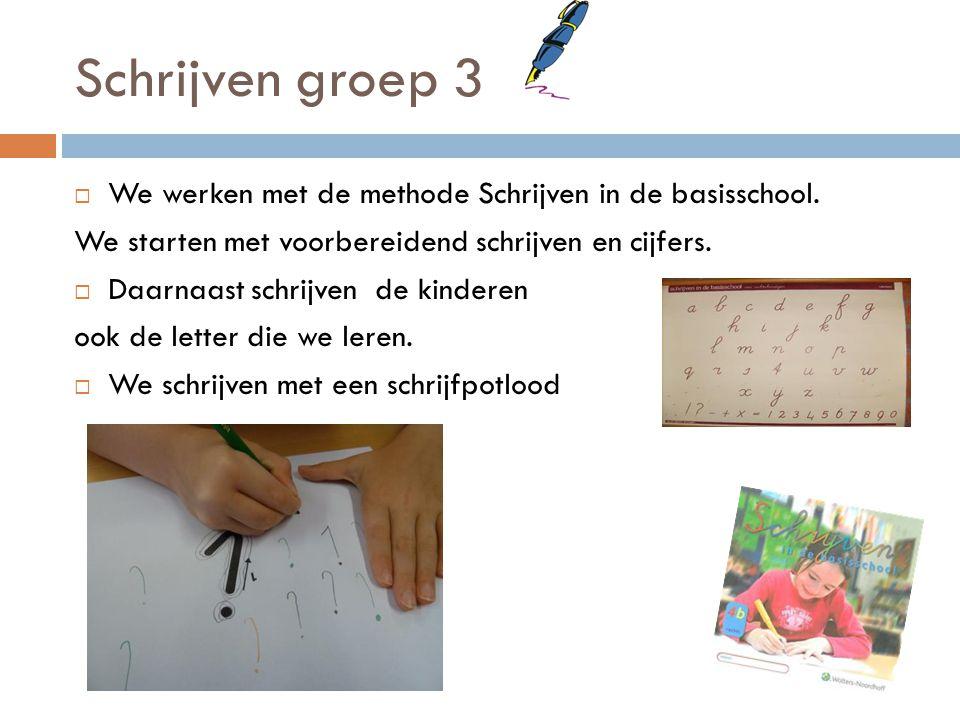 Schrijven groep 3 We werken met de methode Schrijven in de basisschool. We starten met voorbereidend schrijven en cijfers.