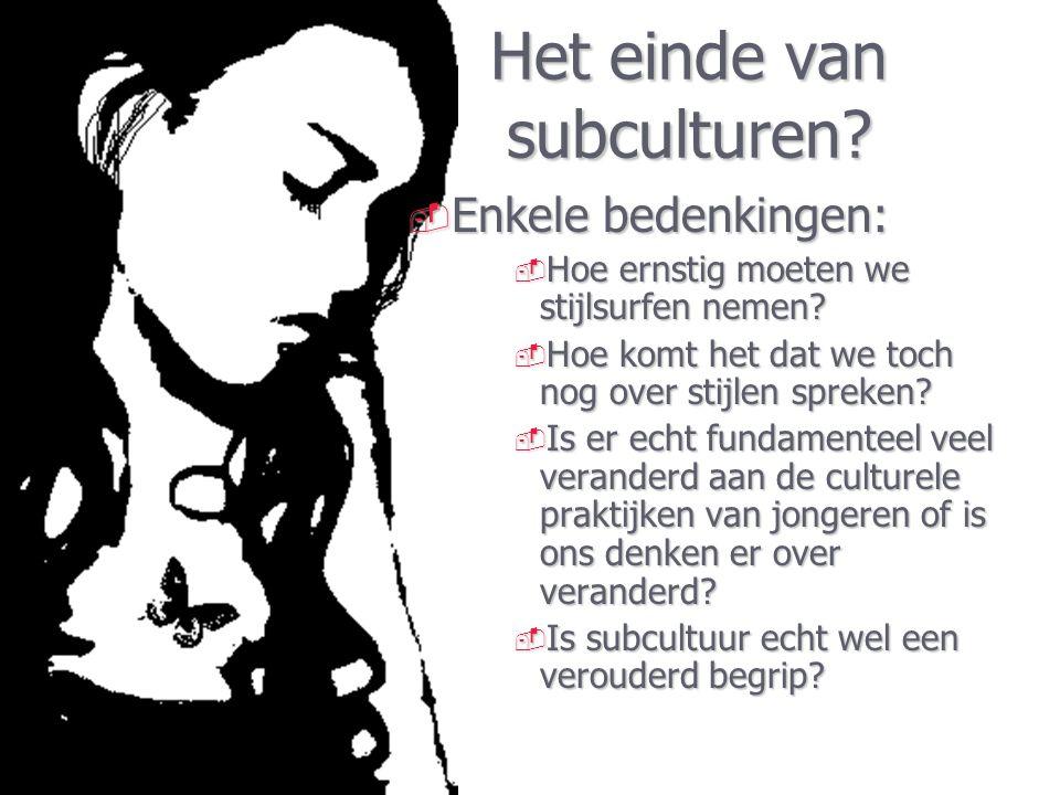 Het einde van subculturen