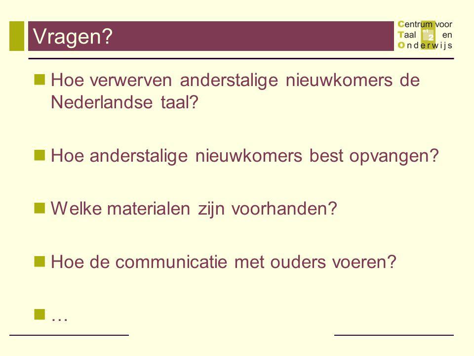 Vragen Hoe verwerven anderstalige nieuwkomers de Nederlandse taal