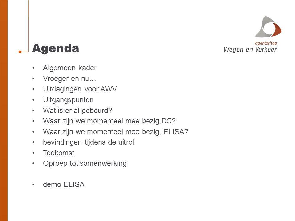 Agenda Algemeen kader Vroeger en nu… Uitdagingen voor AWV