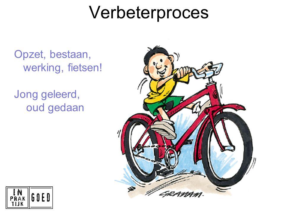 Verbeterproces Opzet, bestaan, werking, fietsen! Jong geleerd,