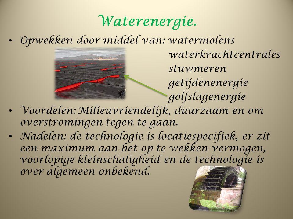 Waterenergie. Opwekken door middel van: watermolens