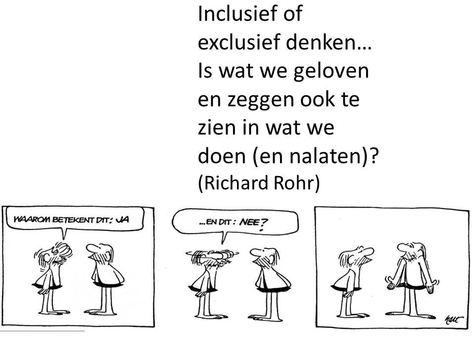 Inclusief of exclusief denken…