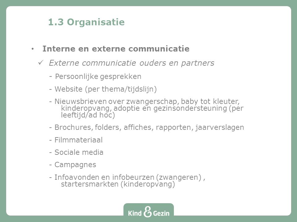 1.3 Organisatie Interne en externe communicatie