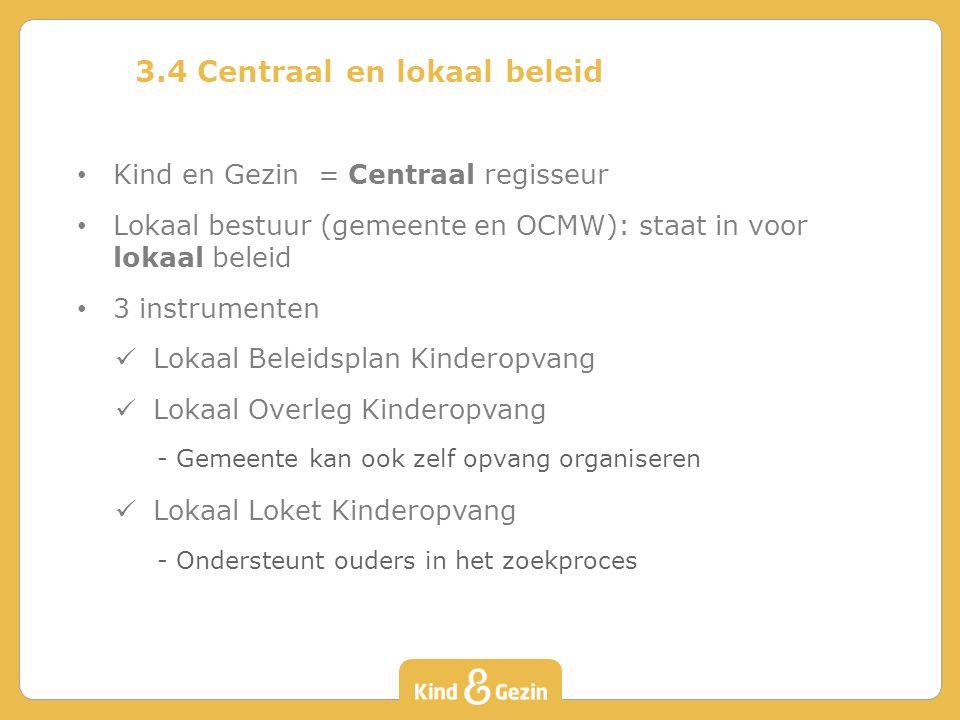 3.4 Centraal en lokaal beleid