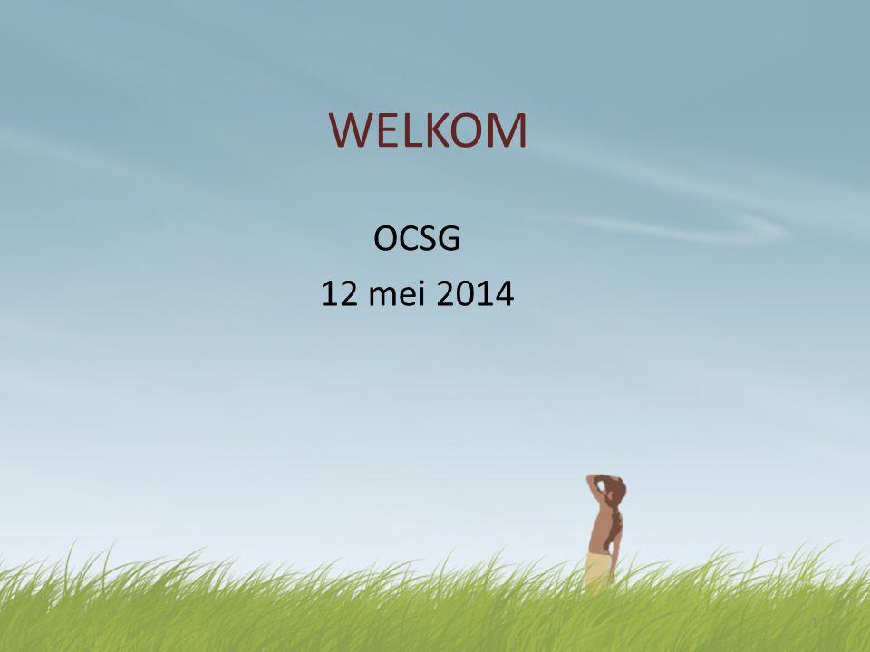 WELKOM OCSG 12 mei 2014