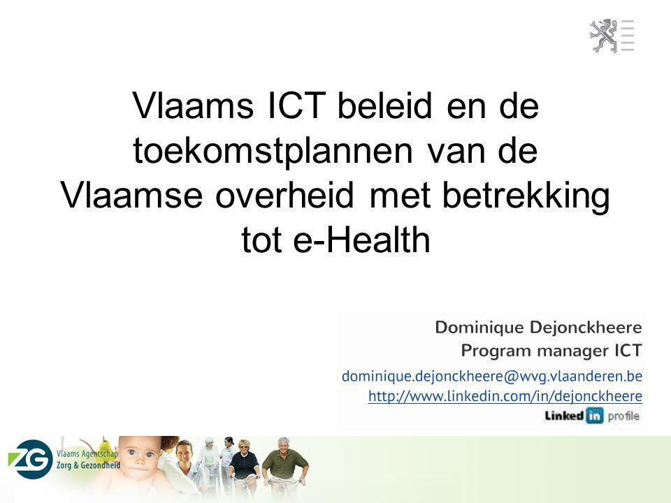Vlaams ICT beleid en de toekomstplannen van de Vlaamse overheid met betrekking tot e-Health