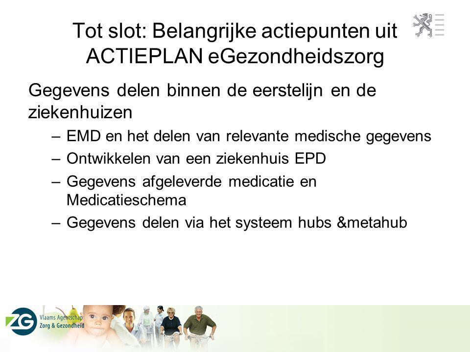 Tot slot: Belangrijke actiepunten uit ACTIEPLAN eGezondheidszorg