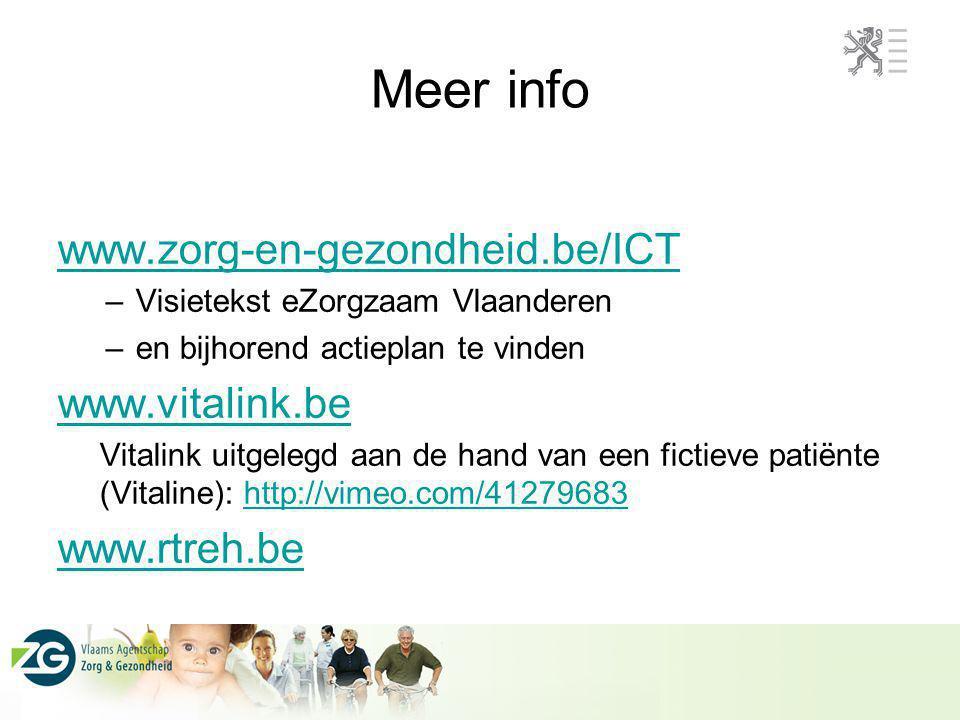 Meer info www.zorg-en-gezondheid.be/ICT www.vitalink.be www.rtreh.be