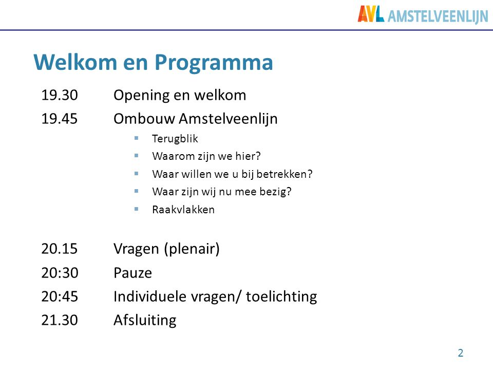 Welkom en Programma 19.30 Opening en welkom