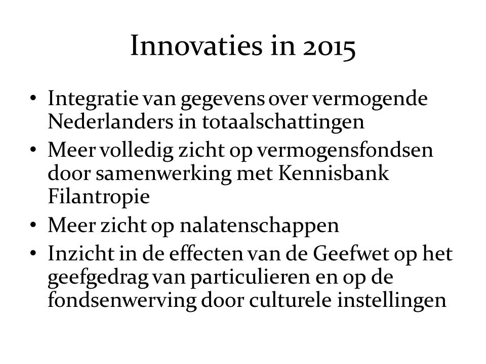 Innovaties in 2015 Integratie van gegevens over vermogende Nederlanders in totaalschattingen.