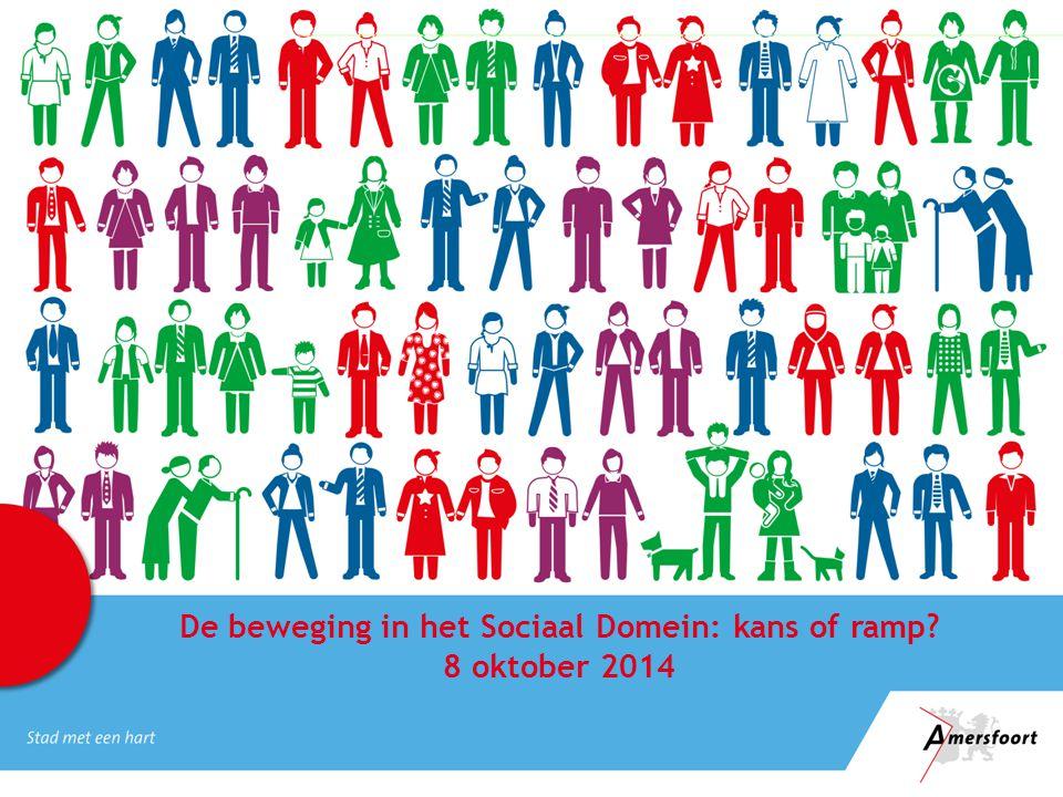 De beweging in het Sociaal Domein: kans of ramp 8 oktober 2014