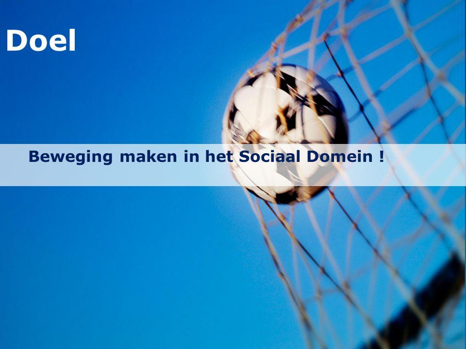 Doel Beweging maken in het Sociaal Domein !