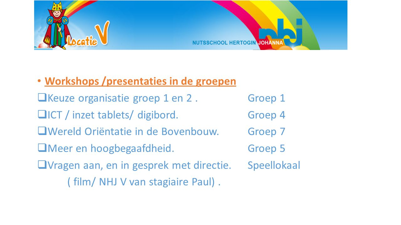 Workshops /presentaties in de groepen
