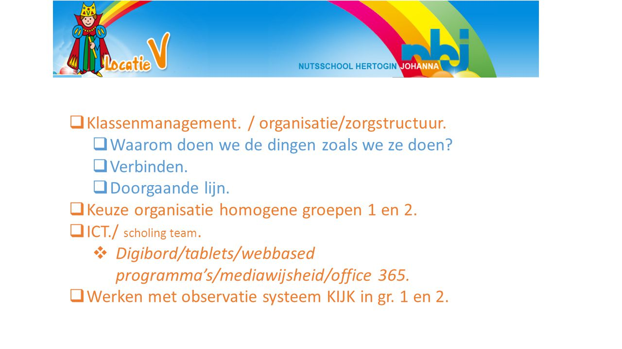 Klassenmanagement. / organisatie/zorgstructuur.