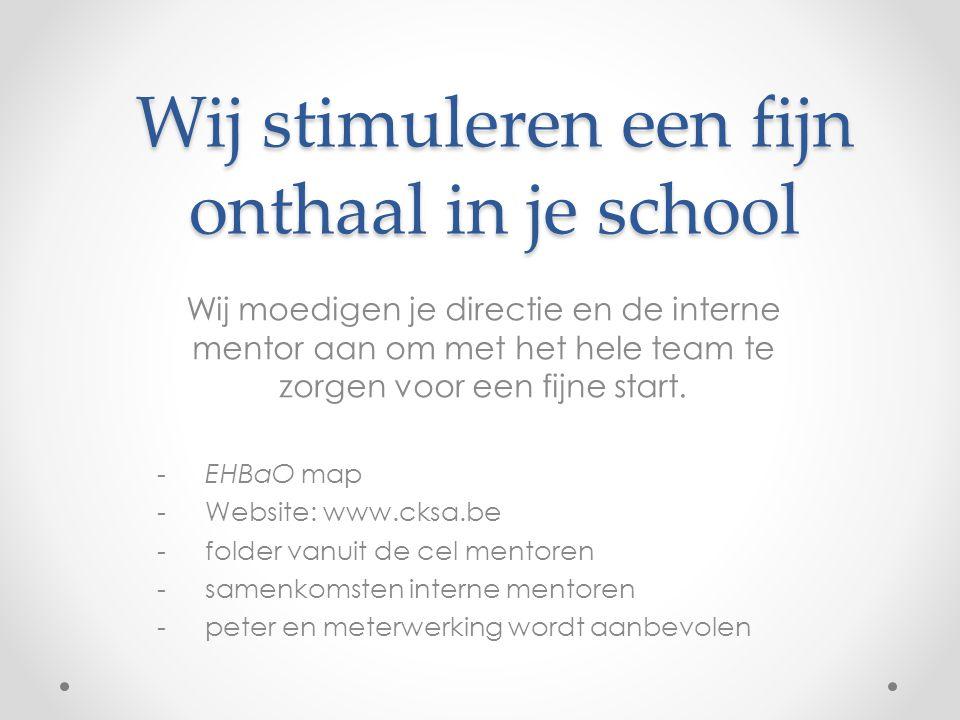 Wij stimuleren een fijn onthaal in je school