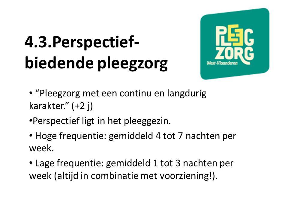 4.3.Perspectief- biedende pleegzorg