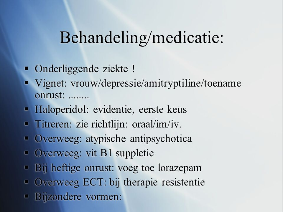 Behandeling/medicatie: