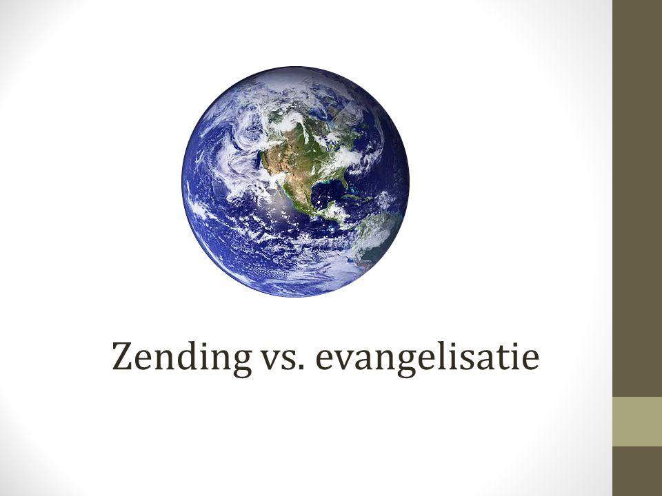 Zending vs. evangelisatie