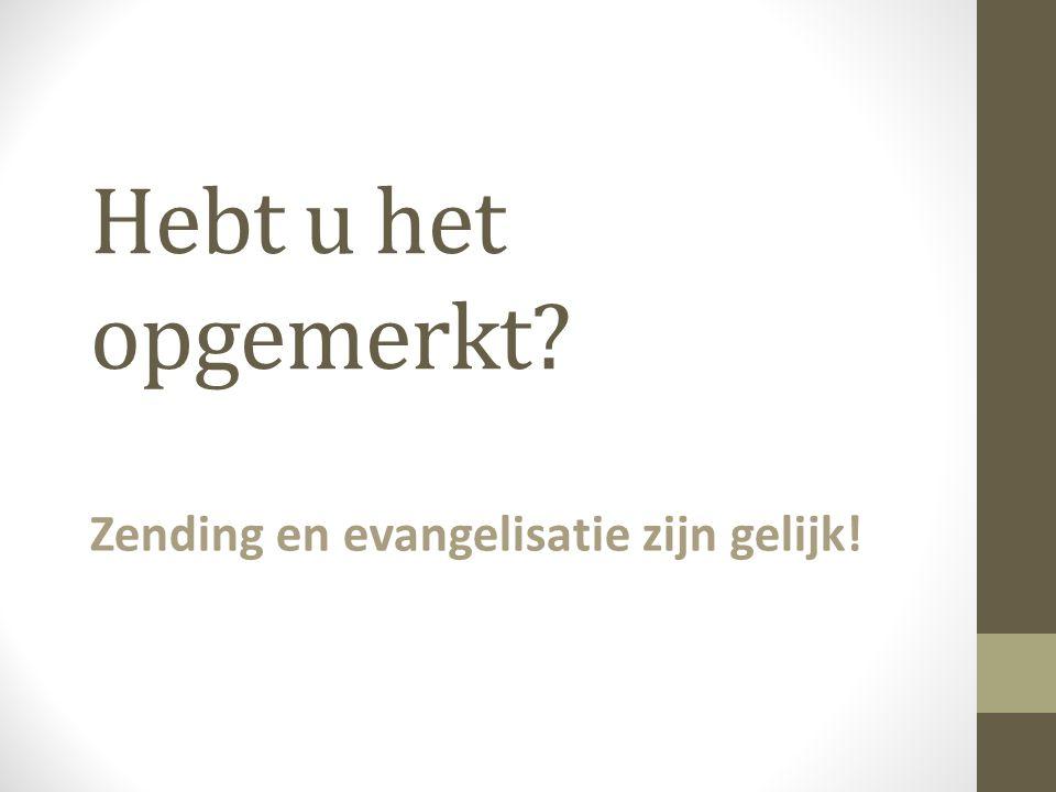 Zending en evangelisatie zijn gelijk!