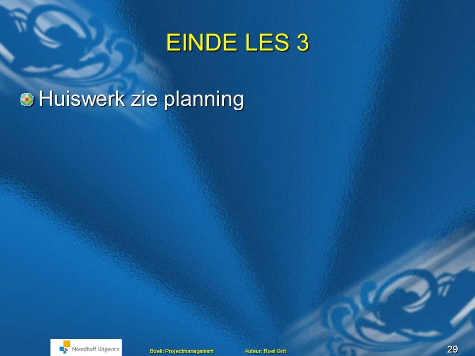 EINDE LES 3 Huiswerk zie planning