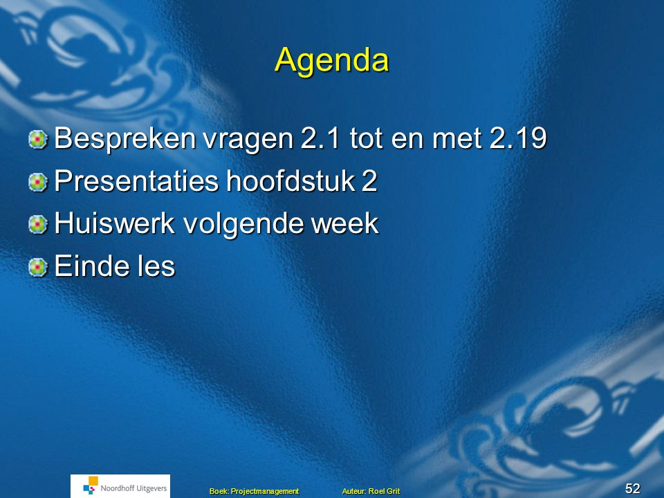 Agenda Bespreken vragen 2.1 tot en met 2.19 Presentaties hoofdstuk 2