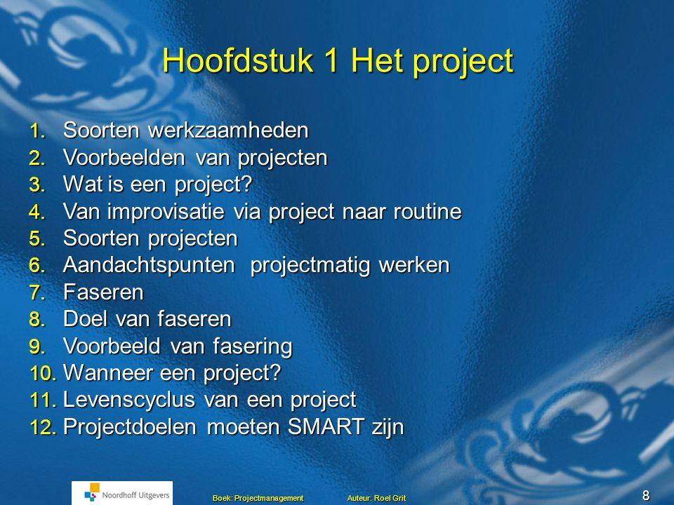 Hoofdstuk 1 Het project Soorten werkzaamheden