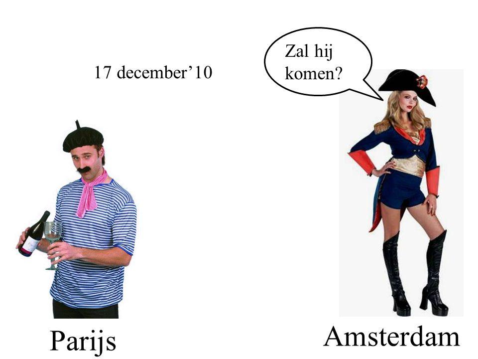 Zal hij komen 17 december'10 Amsterdam Parijs