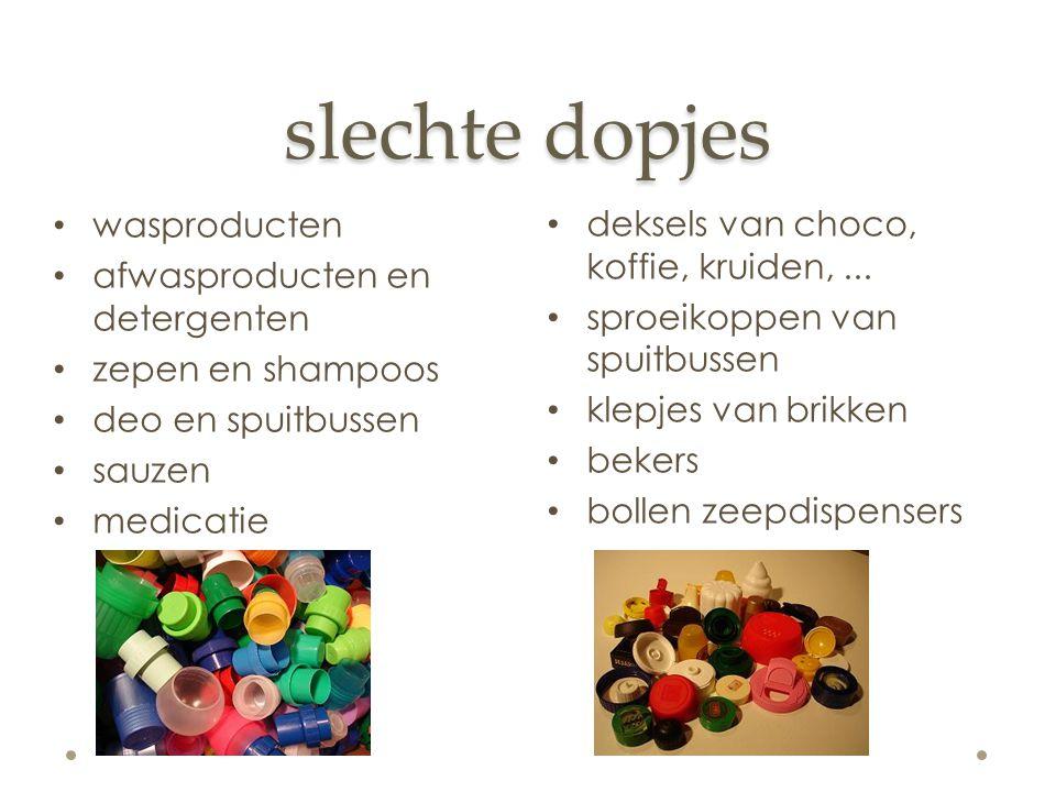 slechte dopjes wasproducten deksels van choco, koffie, kruiden, ...