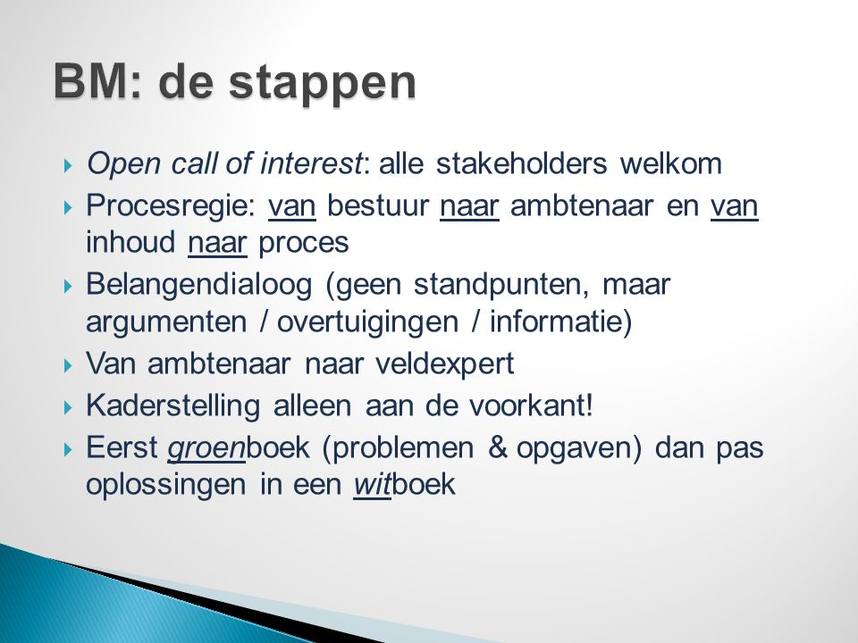 BM: de stappen Open call of interest: alle stakeholders welkom