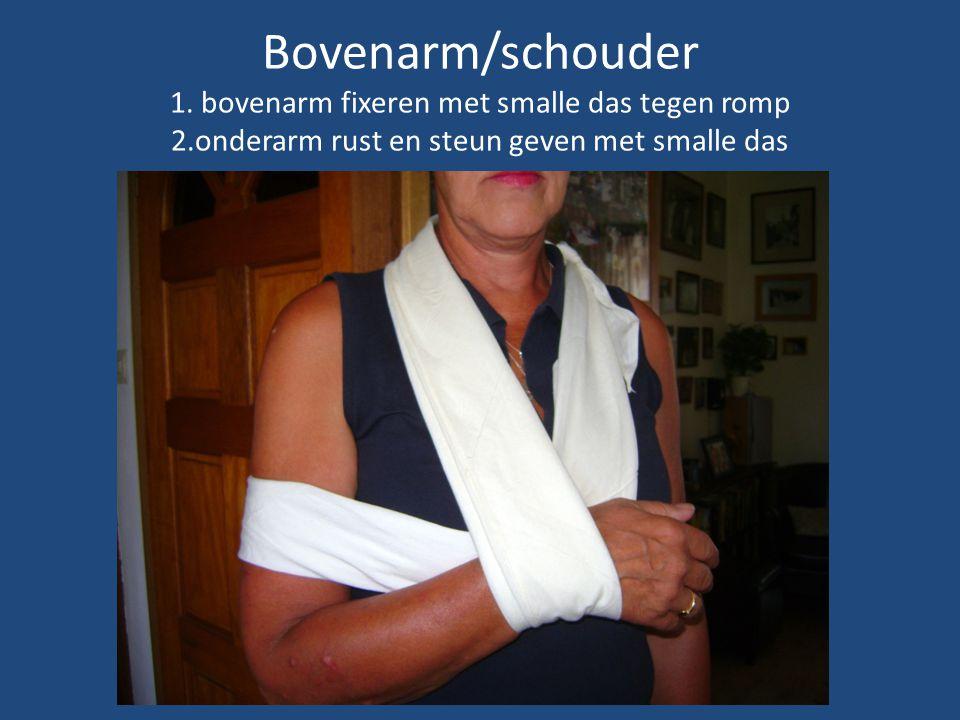 Bovenarm/schouder 1. bovenarm fixeren met smalle das tegen romp 2