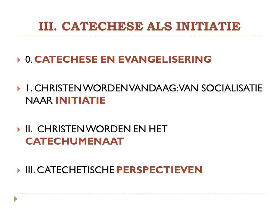 III. CATECHESE ALS INITIATIE