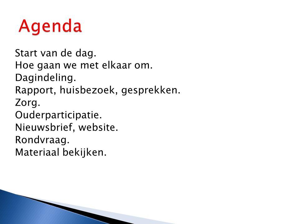 Agenda Start van de dag. Hoe gaan we met elkaar om. Dagindeling.