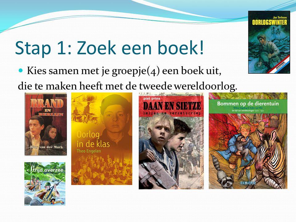 Stap 1: Zoek een boek! Kies samen met je groepje(4) een boek uit,
