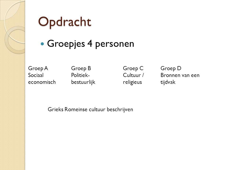 Opdracht Groepjes 4 personen Groep A Sociaal economisch Groep B