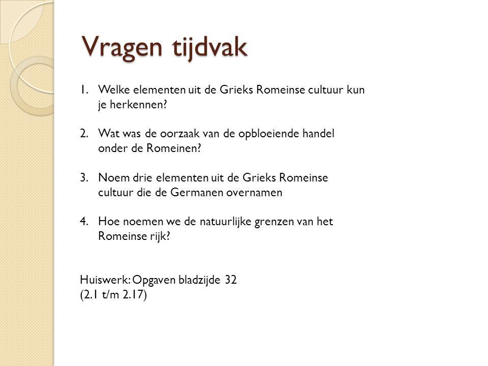 Vragen tijdvak Welke elementen uit de Grieks Romeinse cultuur kun je herkennen Wat was de oorzaak van de opbloeiende handel onder de Romeinen