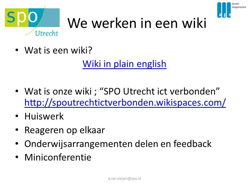 We werken in een wiki Wat is een wiki Wiki in plain english