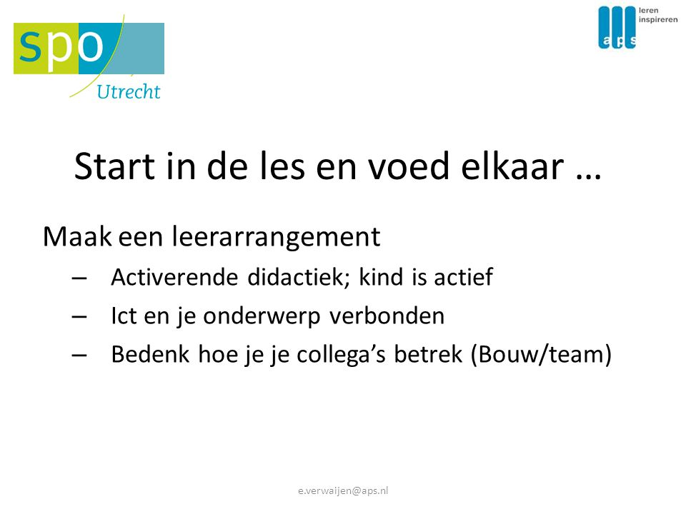Start in de les en voed elkaar …