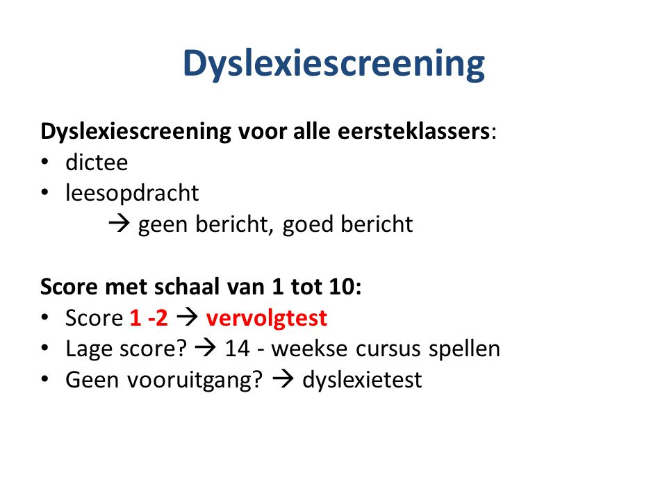 Dyslexiescreening Dyslexiescreening voor alle eersteklassers: dictee