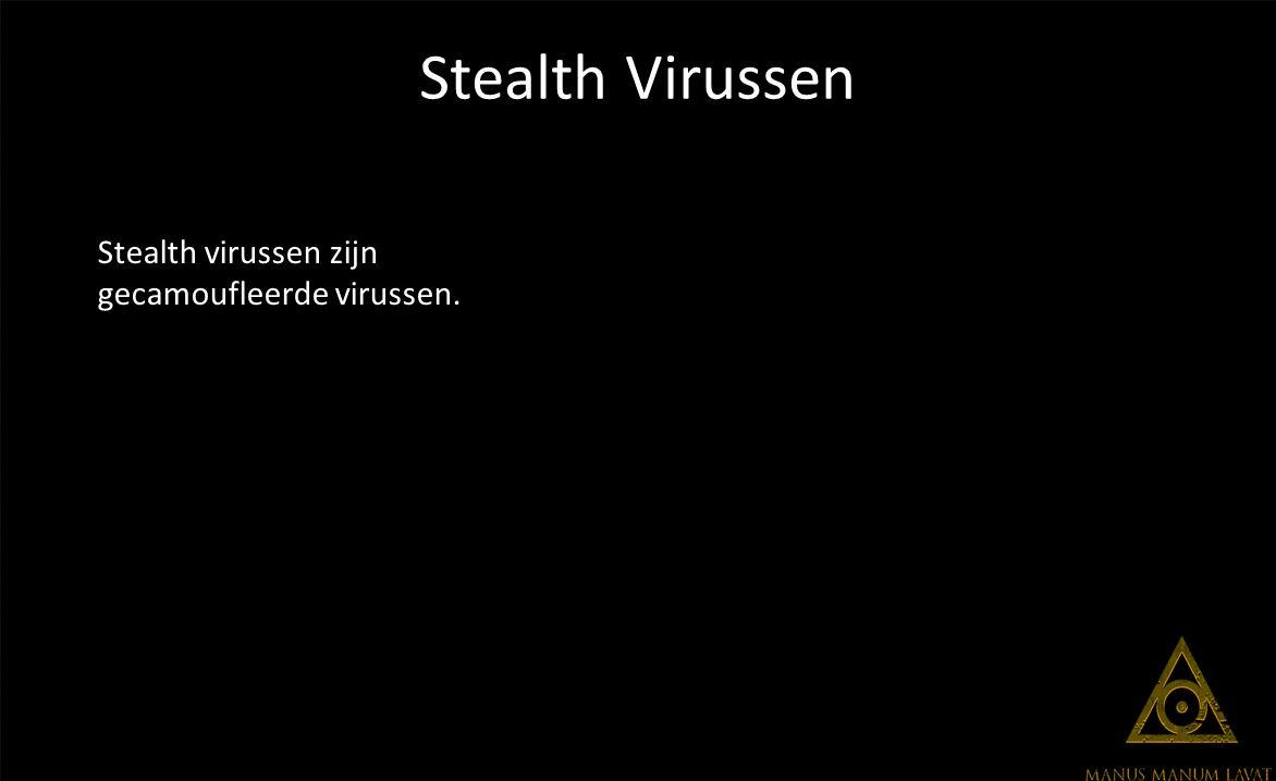 Stealth Virussen Stealth virussen zijn gecamoufleerde virussen.