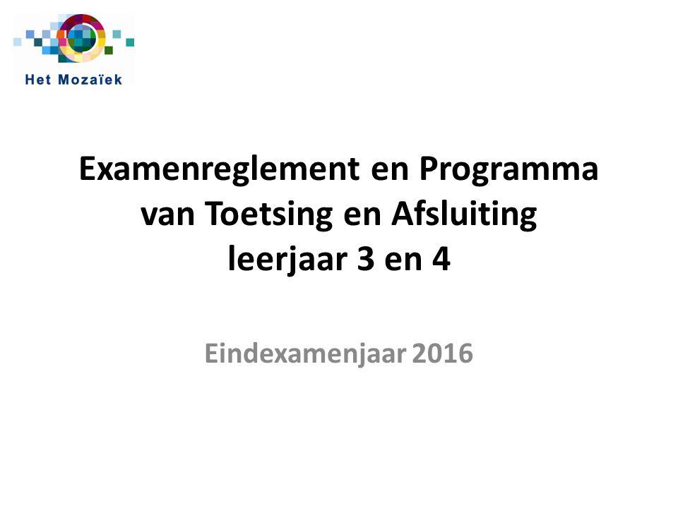 Examenreglement en Programma van Toetsing en Afsluiting leerjaar 3 en 4