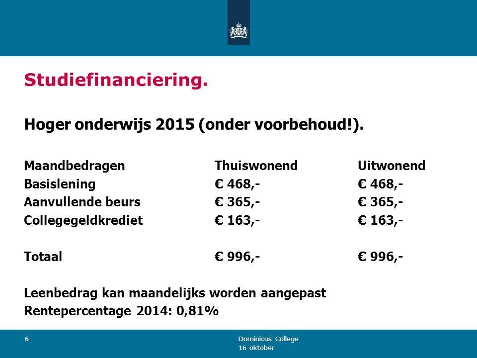 Studiefinanciering. Hoger onderwijs 2015 (onder voorbehoud!).